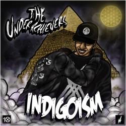 Underachievers-Indigoism