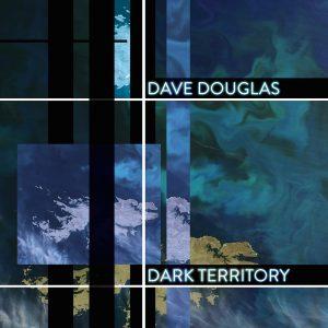 DaveDouglas-DarkTerritory-LP-CoverArt-HiRes