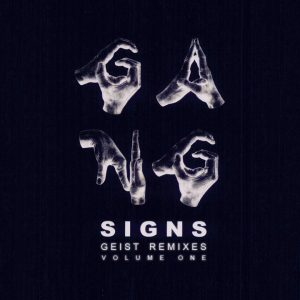 Gang Signs Geist REMIXES vol 1 LR
