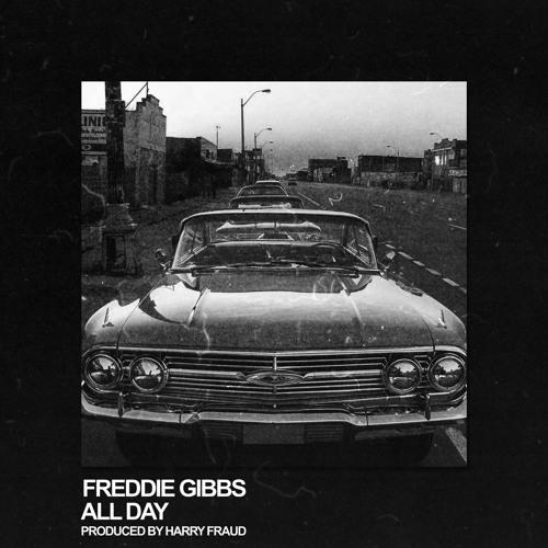 Freddie Gibbs Harry Fraud All Day